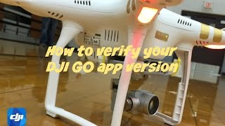 DJI Phantom 3 How to check the version of your DJI Go app