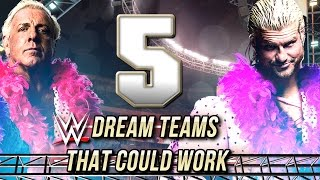 TOP 5 WWE DREAM TAG TEAMS THAT COULD BE SUCCESSFUL!
