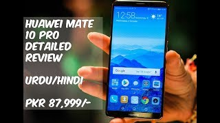 Huawei Mate 10 Pro Detailed Urdu/Hindi Review PKR 87,999 | Smartphone Reviews by Phoneworld