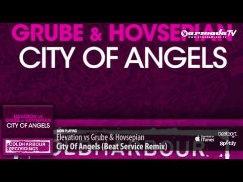 Elevation vs Grube & Hovsepian – City Of Angels (Beat Service Remix)