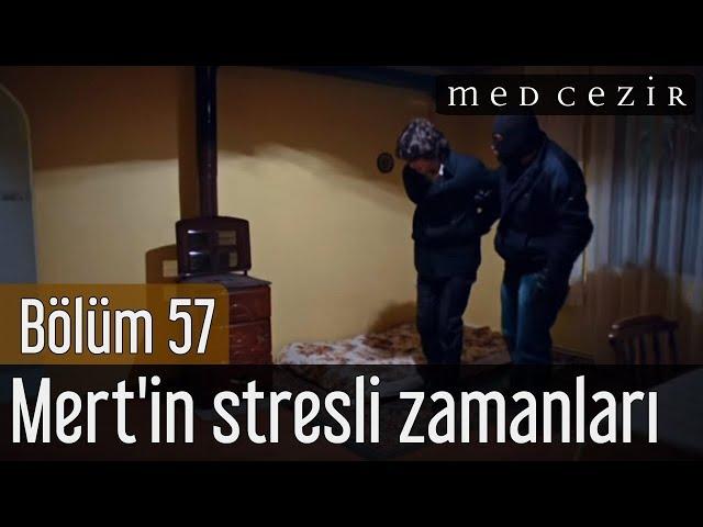 Medcezir 57.Bölüm | Mert'in stresli zamanları