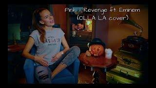 download lagu Pink - Revenge Ft. Eminem Olla La Cover gratis