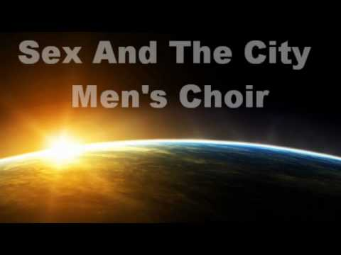 Sunrise Sunset - Sex And The City Men's Choir - Sex And The City 2.