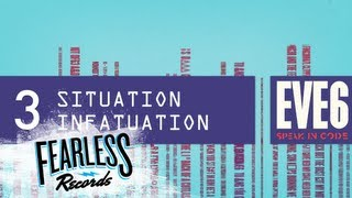 Watch Eve 6 Situation Infatuation video