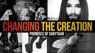 THE ARMY OF SATAN – PART 18 – Changing The Creation of Allah