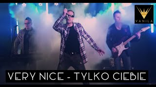 Very Nice - Tylko Ciebie