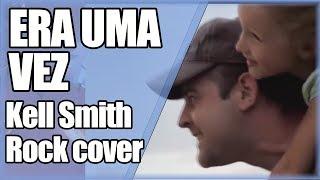 download musica ERA UMA VEZ │ Kell Smith cover ROCK