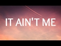 Kygo, Selena Gomez - It Ain't Me (Lyrics / Lyric Video)