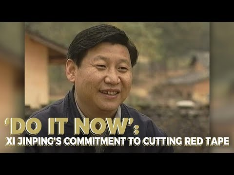 'Do It Now': Xi Jinping's commitment to cutting red tape