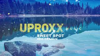 Reo Cragun - Sweet Spot - UPROXX ARTIST ON THE RISE