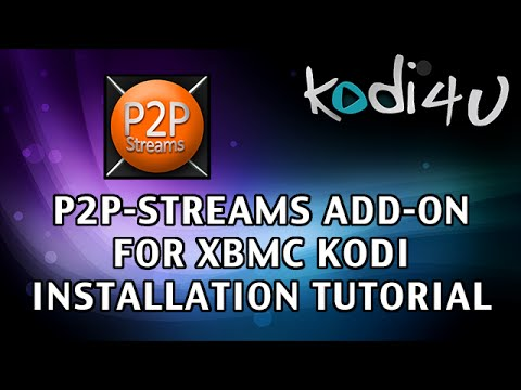 Kodi4u - Kodi XBMC Media Center P2P-Streams Installation Tutorial