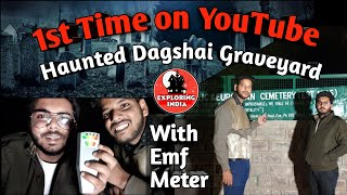 A Night in Most Haunted Dagshai Graveyard With EMF Meter   Paranormal Investigation of Haunted Place