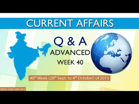 Current Affairs Q&A (Advanced) 40th Week (28th Sep to 4th Oct) of 2015