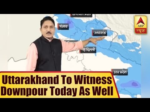 Skymet Weather Bulletin: Uttarakhand To Witness Downpour Today As Well | ABP News