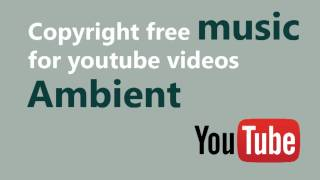 Copyright FREE Music for YouTube Videos - Ambient - Chris Zabriskie - The Temperature of