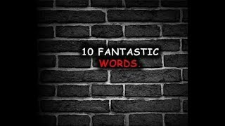 Top 10 Fantastic Words | The Most Beautiful Top 10 Words | Learn From Words