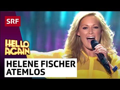 Helene Fischer mit Atemlos durch die Nacht - Hello Again