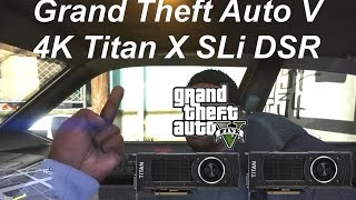 GTA V 4K DSR with nVidia GTX Titan X SLi showing FPS