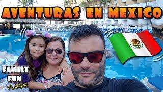 Vlog de nuestras Vacaciones en México - Family Fun Vlogs