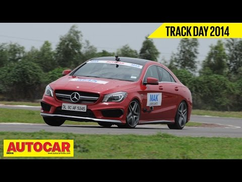 Autocar Trackday 2014 With Narain Karthikeyan | Mercedes-Benz CLA 45 AMG| Autocar India