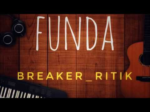 FUNDA - BREAKER RITIK | LYRICAL VIDEO | INDIAN RAPPER | LATEST HIT SONG 2018 |