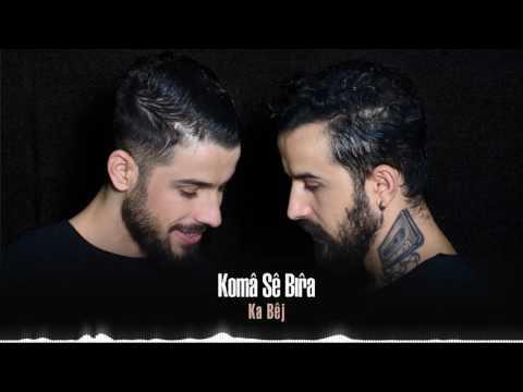 Koma Se Bıra - Yarim Derdini Ver Bana  Ka Bej  20 MP3...