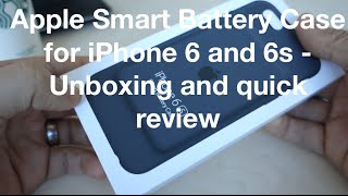 Apple Smart Battery Case for iPhone 6 and 6s -  Unboxing and quick review