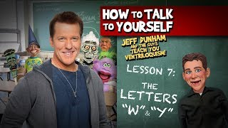 How To Be a Ventriloquist! Lesson 7 | JEFF DUNHAM