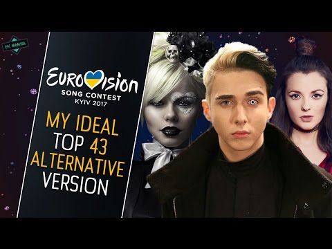 EUROVISION 2017: MY IDEAL TOP 43 (42) (Alternative Top)