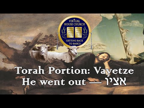 (2020) Virtual House Church - Bible Study - Week 07: Va' Yetze
