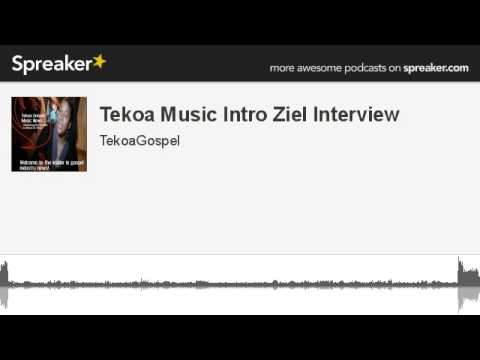 Tekoa Music Intro Ziel Interview (made with Spreaker)