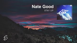 Nate Good - Stay Up (Prod. Blulake)