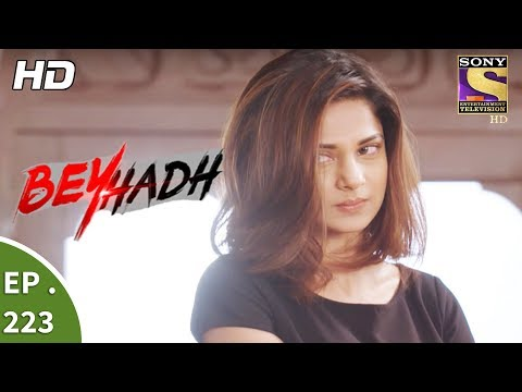Beyhadh - बेहद - Ep 223 - 17th August, 2017 thumbnail