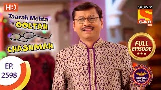 Taarak Mehta Ka Ooltah Chashmah - Ep 2598 - Full Episode - 9th November, 2018