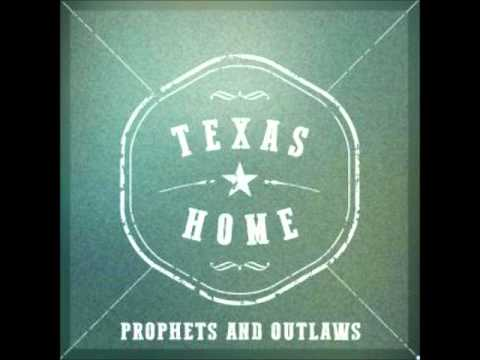 Prophets And Outlaws - Texas Home