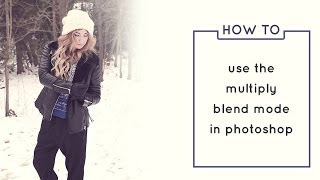 Introduction to the Multiply Blend Mode (Photoshop Tutorial) | Wonder Forest