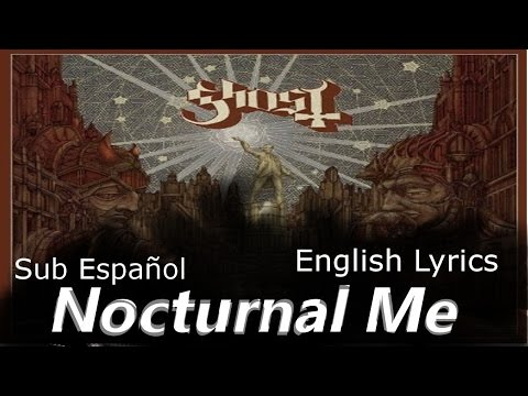 Nocturnal Me - Sub Español + English lyrics -  Ghost B.C Version (official song)