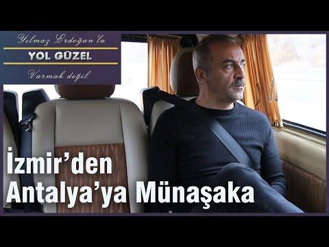 Yol Güzel - İzmir'den Antalya'ya Münaşaka