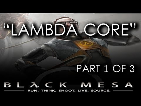 Black Mesa Source Final Chapter - Chapter 14 (Part 1 of 3) - Lambda Core  (Gameplay Walkthrough)