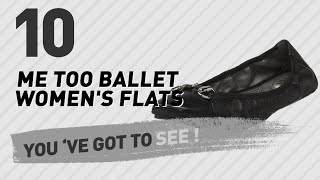 Me Too Ballet Women's Flats // New & Popular 2017
