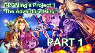RPG Maker VX Ace Game : The Adventure King - Part 1 - A new Adventure is about to unfold...