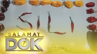 Salamat Dok: Health benefits of Sili