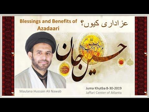 """Jumah Khutbah """"Blessings of Azadaari"""" 08/30/2019 Maulana Syed Hussain Ali Nawab"""