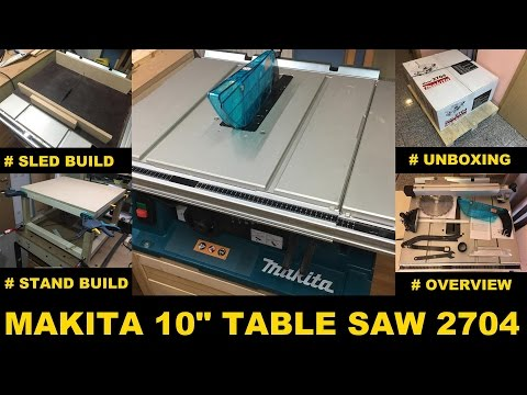 Makita table saw 2704 + unboxing + features + cross cut sled build + stand build 2017