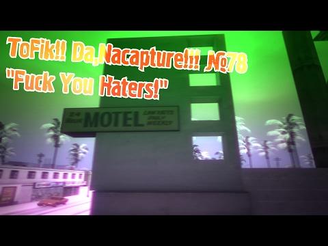 ToFik!! Da,Nacapture!!! №78 ''Fuck You Haters!''