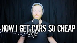 How I Get Cars For So Cheap