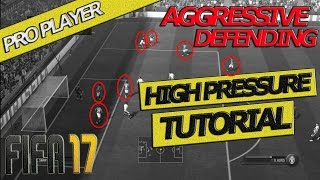 FIFA 17 AGGRESSIVE DEFENDING TUTORIAL / PRO PLAYER / HIGH PRESSURE GUIDE