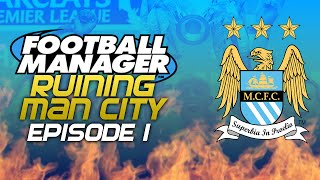 Ruining Manchester City - Episode One | Football Manager 2015