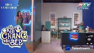 HTV KHI CHÀNG VÀO BẾP | BB Trần thử tài làm đầu bếp |  KCVB #2 FULL | 17/7/2018