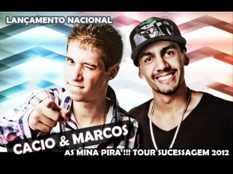 Cacio e Marcos - As mina Pira ( Amigo do Neymar )